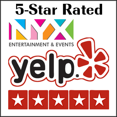 NYX Entertainment & Events Yelp 5-Star Rated Events Company